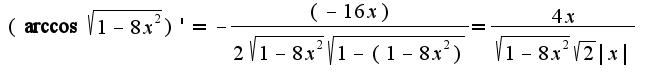 $(\arccos\sqrt{1-8x^2})'=-\frac{(-16 x)}{2\sqrt{1-8x^2}\sqrt{1-(1-8x^2)}}=\frac{4x}{\sqrt{1-8x^2}\sqrt{2}|x|}$