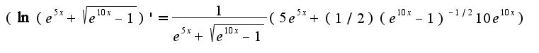 $(\ln(e^{5x}+\sqrt{e^{10x}-1})'=\frac{1}{e^{5x}+\sqrt{e^{10x}-1}}(5e^{5x}+(1/2)(e^{10x}-1)^{-1/2}10e^{10x})$