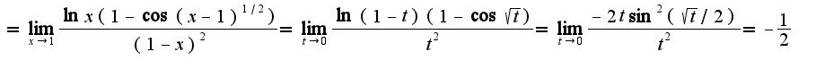 $=\lim_{x\rightarrow 1}\frac{\ln x(1-\cos(x-1)^{1/2})}{(1-x)^2}=\lim_{t\rightarrow 0}\frac{\ln(1-t)(1-\cos\sqrt{t})}{t^2}=\lim_{t\rightarrow 0}\frac{-2t\sin^{2}(\sqrt{t}/2)}{t^2}=-\frac{1}{2}$