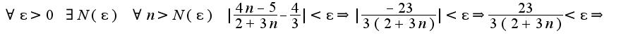 $\forall \epsilon>0\;\exists N(\epsilon)\;\forall n>N(\epsilon)\;|\frac{4n-5}{2+3n}-\frac{4}{3}|<\epsilon\Rightarrow |\frac{-23}{3(2+3n)}|<\epsilon\Rightarrow \frac{23}{3(2+3n)}<\epsilon\Rightarrow $