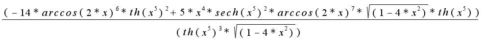 $\frac{(-14*arccos(2*x)^6*th(x^5)^2+5*x^4*sech(x^5)^2*arccos(2*x)^7*\sqrt{(1-4*x^2)}*th(x^5))}{ (th(x^5)^3*\sqrt{(1-4*x^2)})}$
