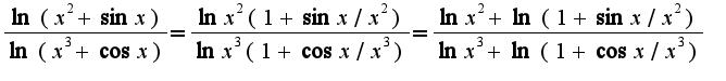 $\frac{\ln(x^2+\sin x)}{\ln(x^3+\cos x)}=\frac{\ln x^2(1+\sin x/x^2)}{\ln x^3(1+\cos x/x^3)}=\frac{\ln x^2+\ln (1+\sin x/x^2)}{\ln x^3+\ln(1+\cos x/x^3)}$