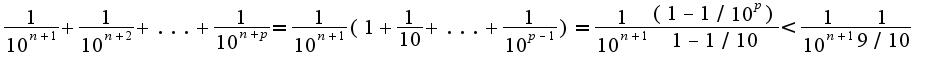 $\frac{1}{10^{n+1}}+\frac{1}{10^{n+2}}+...+\frac{1}{10^{n+p}}=\frac{1}{10^{n+1}}(1+\frac{1}{10}+...+\frac{1}{10^{p-1}})=\frac{1}{10^{n+1}}\frac{(1-1/10^{p})}{1-1/10}<\frac{1}{10^{n+1}}\frac{1}{9/10}$