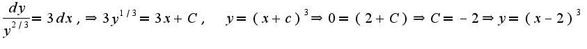 $\frac{dy}{y^{2/3}}=3dx,\Rightarrow 3y^{1/3}=3x+C,\;\;y=(x+c)^{3}\Rightarrow 0=(2+C)\Rightarrow C=-2\Rightarrow y=(x-2)^3$