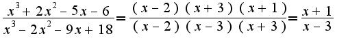 $\frac{x^3+2x^2-5x-6}{x^3-2x^2-9x+18}=\frac{(x-2)(x+3)(x+1)}{(x-2)(x-3)(x+3)}=\frac{x+1}{x-3}$