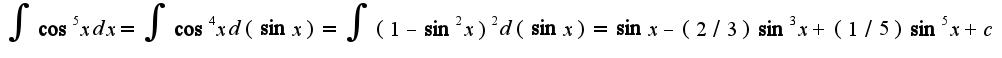 $\int\cos^{5}xdx=\int\cos^4 xd(\sin x)=\int(1-\sin^2x)^2d(\sin x)=\sin x-(2/3)\sin^{3}x+(1/5)\sin^5 x+c$