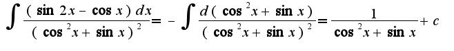 $\int\frac{(\sin 2x-\cos x)dx}{(\cos^2 x+\sin x)^2}=-\int\frac{d(\cos^2 x+\sin x)}{(\cos^2 x+\sin x)^2}=\frac{1}{\cos^2 x+\sin x}+c$