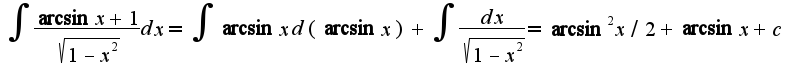 $\int\frac{\arcsin x+1}{\sqrt{1-x^2}}dx=\int\arcsin xd(\arcsin x)+\int\frac{dx}{\sqrt{1-x^2}}=\arcsin^2x/2+\arcsin x+c$