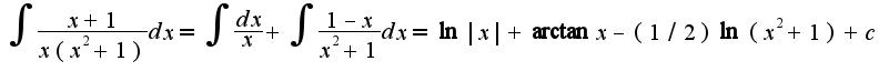 $\int\frac{x+1}{x(x^2+1)}dx=\int\frac{dx}{x}+\int\frac{1-x}{x^2+1}dx=\ln|x|+\arctan x-(1/2)\ln(x^2+1)+c$