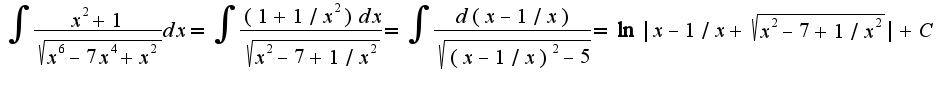 $\int\frac{x^2+1}{\sqrt{x^6-7x^4+x^2}}dx=\int\frac{(1+1/x^2)dx}{\sqrt{x^2-7+1/x^2}}=\int\frac{d(x-1/x)}{\sqrt{(x-1/x)^2-5}}=\ln|x-1/x+\sqrt{x^2-7+1/x^2}|+C$