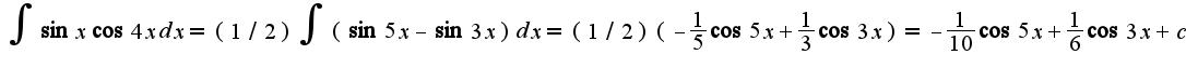 $\int\sin x\cos 4xdx=(1/2)\int(\sin 5x-\sin 3x)dx=(1/2)(-\frac{1}{5}\cos5x+\frac{1}{3}\cos 3x)=-\frac{1}{10}\cos 5x+\frac{1}{6}\cos 3x +c$