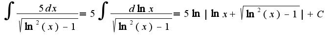 $\int \frac{5dx}{\sqrt{\ln^2{(x)} - 1}} = 5 \int \frac{d\ln{x}}{\sqrt{\ln^2{(x)} - 1}} = 5 \ln{|\ln{x} + \sqrt{\ln^2{(x)} - 1}|} + C$