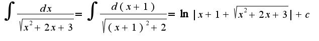 $\int \frac{dx}{\sqrt{x^2+2x+3}}=\int\frac{d(x+1)}{\sqrt{(x+1)^2+2}}=\ln|x+1+\sqrt{x^2+2x+3}|+c$