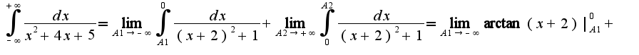 $\int_{-\infty}^{+\infty}\frac {dx} {x^2+4x+5}=\lim_{A1\rightarrow -\infty}\int_{A1}^{0}\frac{dx}{(x+2)^{2}+1}+\lim_{A2\rightarrow +\infty}\int_{0}^{A2}\frac{dx}{(x+2)^2+1}=\lim_{A1\rightarrow -\infty}\arctan(x+2)|_{A1}^{0}+$