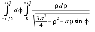 $\int_{-\pi/2}^{\pi/2}d\phi\int_{0}^{a/2}\frac{\rho d\rho}{\sqrt{\frac{3a^2}{4}-\rho^2-a\rho\sin\phi}}$