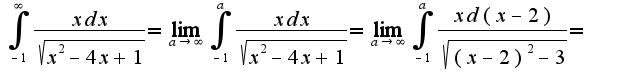 $\int_{-1}^{\infty}\frac{xdx}{\sqrt{x^2-4x+1}}=\lim_{a\rightarrow \infty}\int_{-1}^{a}\frac{xdx}{\sqrt{x^2-4x+1}}=\lim_{a\rightarrow \infty}\int_{-1}^{a}\frac{xd(x-2)}{\sqrt{(x-2)^2-3}}=$