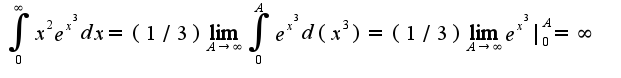 $\int_{0}^{\infty}x^2e^{x^3}dx=(1/3)\lim_{A\rightarrow \infty}\int_{0}^{A}e^{x^3}d(x^3)=(1/3)\lim_{A\rightarrow \infty}e^{x^3}|_{0}^{A}=\infty$