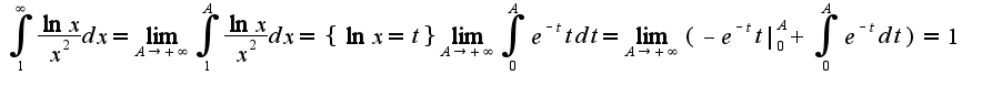 $\int_{1}^{\infty}\frac{\ln x}{x^2}dx=\lim_{A\rightarrow +\infty}\int_{1}^{A}\frac{\ln x}{x^2}dx=\{\ln x=t\}\lim_{A\rightarrow +\infty}\int_{0}^{A}e^{-t}tdt=\lim_{A\rightarrow +\infty}(-e^{-t}t _{0}^{A}+\int_{0}^{A}e^{-t}dt)=1$