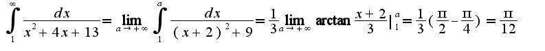 $\int_{1}^{\infty}\frac{dx}{x^2+4x+13}=\lim_{a\rightarrow +\infty}\int_{1}^{a}\frac{dx}{(x+2)^{2}+9}=\frac{1}{3}\lim_{a\rightarrow +\infty}\arctan\frac{x+2}{3}|_{1}^{a}=\frac{1}{3}(\frac{\pi}{2}-\frac{\pi}{4})=\frac{\pi}{12}$