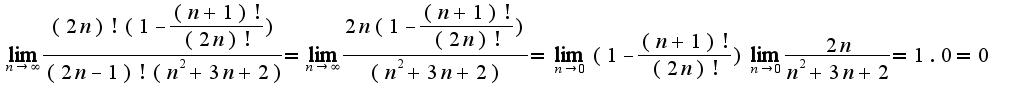 $\lim_{n\rightarrow \infty}\frac{(2n)!(1-\frac{(n+1)!}{(2n)!})}{(2n-1)!(n^2+3n+2)}=\lim_{n\rightarrow \infty}\frac{2n(1-\frac{(n+1)!}{(2n)!})}{(n^2+3n+2)}=\lim_{n\rightarrow 0}(1-\frac{(n+1)!}{(2n)!})\lim_{n\rightarrow 0}\frac{2n}{n^2+3n+2}=1.0=0$