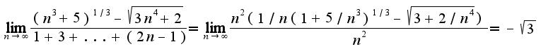 $\lim_{n\rightarrow \infty}\frac{(n^3+5)^{1/3}-\sqrt{3n^4+2}}{1+3+...+(2n-1)}=\lim_{n\rightarrow \infty}\frac{n^2(1/n(1+5/n^3)^{1/3}-\sqrt{3+2/n^4})}{n^2}=-\sqrt{3}$