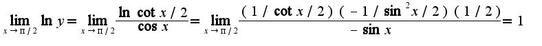 $\lim_{x\rightarrow\pi/2}\ln y=\lim_{x\rightarrow\pi/2}\frac{\ln\cot x/2}{\cos x}=\lim_{x\rightarrow \pi/2}\frac{(1/\cot x/2)(-1/\sin^2 x/2)(1/2)}{-\sin x}=1$