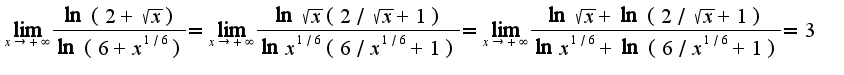 $\lim_{x\rightarrow +\infty}\frac{\ln(2+\sqrt{x})}{\ln(6+x^{1/6})}=\lim_{x\rightarrow +\infty}\frac{\ln\sqrt{x}(2/\sqrt{x}+1)}{\ln x^{1/6}(6/x^{1/6}+1)}=\lim_{x\rightarrow +\infty}\frac{\ln\sqrt{x}+\ln(2/\sqrt{x}+1)}{\ln x^{1/6}+\ln(6/x^{1/6}+1)}=3$