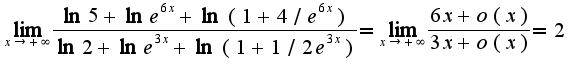 $\lim_{x\rightarrow +\infty}\frac{\ln 5+\ln e^{6x}+\ln(1+4/e^{6x})}{\ln 2+\ln e^{3x}+\ln(1+1/2e^{3x})}=\lim_{x\rightarrow +\infty}\frac{6x+o(x)}{3x+o(x)}=2$