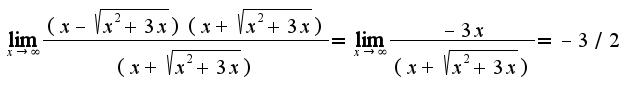 $\lim_{x\rightarrow \infty}\frac{(x-\sqrt{x^2+3x})(x+\sqrt{x^2+3x})}{(x+\sqrt{x^2+3x})}=\lim_{x\rightarrow \infty}\frac{-3x}{(x+\sqrt{x^2+3x})}=-3/2$
