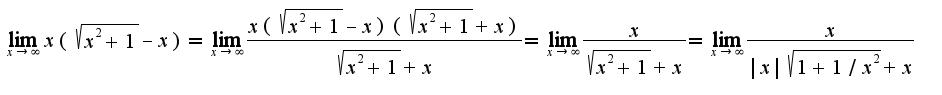 $\lim_{x\rightarrow \infty}x(\sqrt{x^2+1}-x)=\lim_{x\rightarrow \infty}\frac{x(\sqrt{x^2+1}-x)(\sqrt{x^2+1}+x)}{\sqrt{x^2+1}+x}=\lim_{x\rightarrow \infty}\frac{x}{\sqrt{x^2+1}+x}=\lim_{x\rightarrow \infty}\frac{x}{|x|\sqrt{1+1/x^2}+x}$