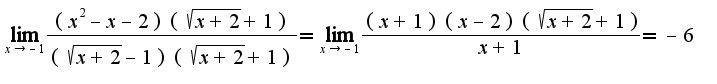 $\lim_{x\rightarrow -1}\frac{(x^2-x-2)(\sqrt{x+2}+1)}{(\sqrt{x+2}-1)(\sqrt{x+2}+1)}=\lim_{x\rightarrow -1}\frac{(x+1)(x-2)(\sqrt{x+2}+1)}{x+1}=-6$