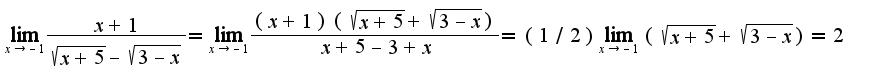 $\lim_{x\rightarrow -1}\frac{x+1}{\sqrt{x+5}-\sqrt{3-x}}=\lim_{x\rightarrow -1}\frac{(x+1)(\sqrt{x+5}+\sqrt{3-x})}{x+5-3+x}=(1/2)\lim_{x\rightarrow -1}(\sqrt{x+5}+\sqrt{3-x})=2$
