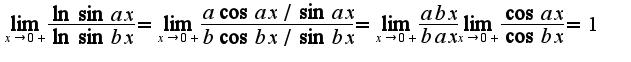 $\lim_{x\rightarrow 0+}\frac{\ln\sin ax}{\ln\sin bx}=\lim_{x\rightarrow 0+}\frac{a\cos ax/\sin ax}{b\cos bx/\sin bx}=\lim_{x\rightarrow 0+}\frac{abx}{bax}\lim_{x\rightarrow 0+}\frac{\cos ax}{\cos bx}=1$