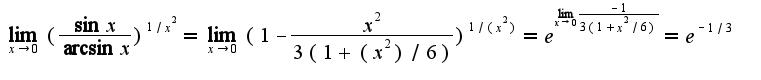 $\lim_{x\rightarrow 0}(\frac{\sin x}{\arcsin x})^{1/x^2}=\lim_{x\rightarrow 0}(1-\frac{x^2}{3(1+(x^2)/6)})^{1/(x^2)}=e^{\lim_{x\rightarrow 0}\frac{-1}{3(1+x^{2}/6)}}=e^{-1/3}$