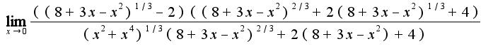 $\lim_{x\rightarrow 0}\frac{((8+3x-x^2)^{1/3}-2)((8+3x-x^2)^{2/3}+2(8+3x-x^2)^{1/3}+4)}{(x^2+x^4)^{1/3}(8+3x-x^2)^{2/3}+2(8+3x-x^2)+4)}$