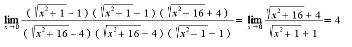 $\lim_{x\rightarrow 0}\frac{(\sqrt{x^2+1}-1)(\sqrt{x^2+1}+1)(\sqrt{x^2+16}+4)}{(\sqrt{x^2+16}-4)(\sqrt{x^2+16}+4)(\sqrt{x^2+1}+1)}=\lim_{x\rightarrow 0}\frac{\sqrt{x^2+16}+4}{\sqrt{x^2+1}+1}=4$
