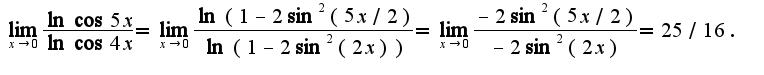 $\lim_{x\rightarrow 0}\frac{\ln \cos5x}{\ln \cos 4x}=\lim_{x\rightarrow 0}\frac{\ln (1-2\sin^2 (5x/2)}{\ln(1-2\sin^2(2x))}=\lim_{x\rightarrow 0}\frac{-2\sin^2 (5x/2)}{-2\sin^2(2x)}=25/16.$