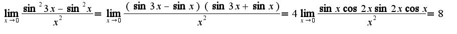 $\lim_{x\rightarrow 0}\frac{\sin^2 3x-\sin^2 x}{x^2}=\lim_{x\rightarrow 0}\frac{(\sin 3x-\sin x)(\sin 3x+\sin x)}{x^2}=4\lim_{x\rightarrow 0}\frac{\sin x\cos 2x\sin 2 x\cos x}{x^2}=8$