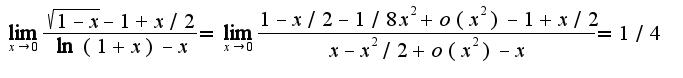 $\lim_{x\rightarrow 0}\frac{\sqrt{1-x}-1+x/2}{\ln(1+x)-x}=\lim_{x\rightarrow 0}\frac{1-x/2-1/8x^2+o(x^2)-1+x/2}{x-x^2/2+o(x^2)-x}=1/4$