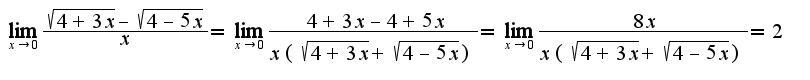 $\lim_{x\rightarrow 0}\frac{\sqrt{4+3x}-\sqrt{4-5x}}{x}=\lim_{x\rightarrow 0}\frac{4+3x-4+5x}{x(\sqrt{4+3x}+\sqrt{4-5x})}=\lim_{x\rightarrow 0}\frac{8x}{x(\sqrt{4+3x}+\sqrt{4-5x})}=2$