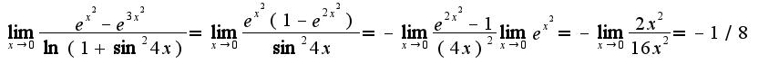 $\lim_{x\rightarrow 0}\frac{e^{x^2}-e^{3x^2}}{\ln(1+\sin^2 4x)}=\lim_{x\rightarrow 0}\frac{e^{x^2}(1-e^{2x^2})}{\sin^2 4x}=-\lim_{x\rightarrow 0}\frac{e^{2x^2}-1}{(4x)^2}\lim_{x\rightarrow 0}e^{x^2}=-\lim_{x\rightarrow 0}\frac{2x^2}{16x^2}=-1/8$