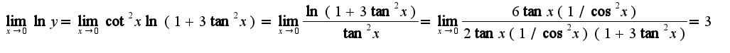 $\lim_{x\rightarrow 0} \ln y=\lim_{x\rightarrow 0}\cot^2 x\ln(1+3\tan^2 x)=\lim_{x\rightarrow 0}\frac{\ln(1+3\tan^2 x)}{\tan^2 x}=\lim_{x\rightarrow 0}\frac{6\tan x (1/\cos^2 x)}{2\tan x(1/\cos^2 x)(1+3\tan^2 x)}=3$
