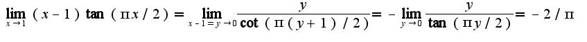 $\lim_{x\rightarrow 1}(x-1)\tan(\pi x/2)=\lim_{x-1=y\rightarrow 0}\frac{y}{\cot(\pi (y+1)/2)}=-\lim_{y\rightarrow 0}\frac{y}{\tan(\pi y/2)}=-2/\pi$