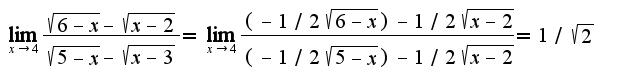 $\lim_{x\rightarrow 4}\frac{\sqrt{6-x}-\sqrt{x-2}}{\sqrt{5-x}-\sqrt{x-3}}=\lim_{x\rightarrow 4}\frac{(-1/2\sqrt{6-x})-1/2\sqrt{x-2}}{(-1/2\sqrt{5-x})-1/2\sqrt{x-2}}=1/\sqrt{2}$