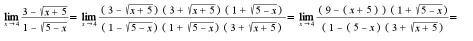 $\lim_{x\rightarrow 4}\frac{3-\sqrt{x+5}}{1-\sqrt{5-x}}=\lim_{x\rightarrow 4}\frac{(3-\sqrt{x+5})(3+\sqrt{x+5})(1+\sqrt{5-x})}{(1-\sqrt{5-x})(1+\sqrt{5-x})(3+\sqrt{x+5})}=\lim_{x\rightarrow 4}\frac{(9-(x+5))(1+\sqrt{5-x})}{(1-(5-x)(3+\sqrt{x+5})}=$