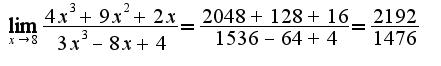 $\lim_{x\rightarrow 8} \frac{4x^{3}+9x^{2}+2x}{3x^{3}-8x+4}=\frac{2048+128+16}{1536-64+4}=\frac{2192}{1476}$