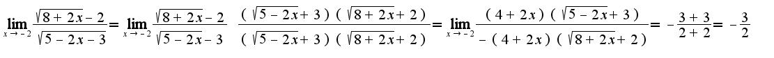 $\lim_{x \rightarrow -2} \frac{\sqrt{8+2x}-2}{\sqrt{5-2x-3}}=\lim_{x \rightarrow -2} \frac{\sqrt{8+2x}-2}{\sqrt{5-2x}-3} \ \frac{(\sqrt{5-2x}+3)(\sqrt{8+2x}+2)}{(\sqrt{5-2x}+3)(\sqrt{8+2x}+2)}=\lim_{x \rightarrow -2}\frac{(4+2x)(\sqrt{5-2x}+3)}{-(4+2x)(\sqrt{8+2x}+2)}=-\frac{3+3}{2+2}=-\frac{3}{2}$