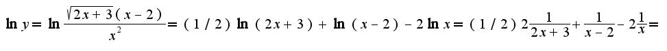$\ln y=\ln\frac{\sqrt{2x+3}(x-2)}{x^2}=(1/2)\ln  (2x+3)+\ln(x-2)-2\ln x=(1/2)2\frac{1}{2x+3}+\frac{1}{x-2}-2\frac{1}{x}=$
