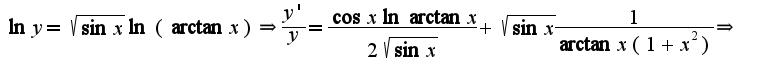 $\ln y=\sqrt{\sin x}\ln(\arctan x)\Rightarrow \frac{y'}{y}=\frac{\cos x\ln \arctan x}{2\sqrt{\sin x}}+\sqrt{\sin x}\frac{1}{\arctan x(1+x^2)}\Rightarrow $