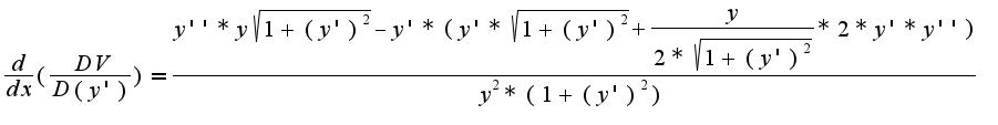 $ \frac{d}{dx}( \frac{DV}{D(y')}) = \frac{y''*y \sqrt{1+(y')^2}-y'*(y'* \sqrt{1+(y')^2}+ \frac{y}{2* \sqrt{1+(y')^2}}*2*y'*y'')}{y^2*{(1+(y')^2)}}$